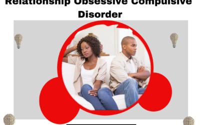 RELATIONSHIP OBSESSIVE COMPULSIVE DISORDER (ROCD).